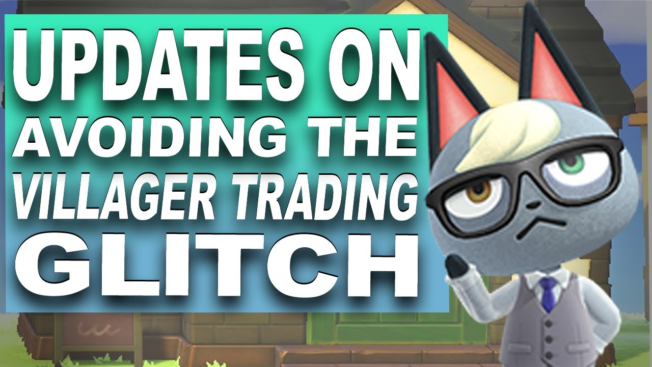 Acnh Trading Villagers Make Sure You Do Not Get The Glitch With