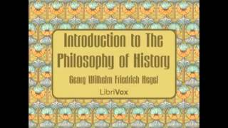 Introduction to The Philosophy of History (FULL Audiobook) - part (1 of 3)