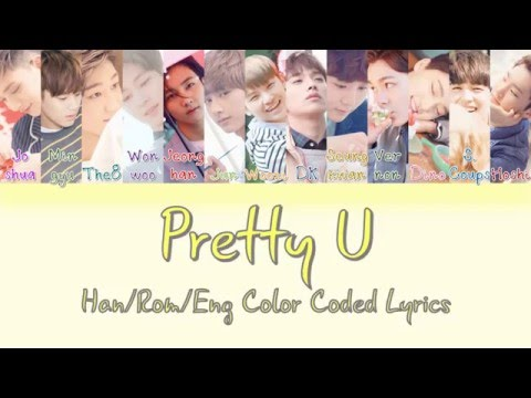 SEVENTEEN - Pretty U [HAN|ROM|ENG Color Coded Lyrics]
