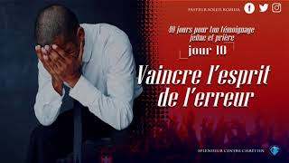 VAINCRE L'ESPRIT DE L'ERREUR / PASTEUR SOLEIL KOMISA