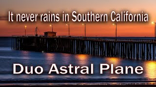 It never rains in Southern California (live) ASTRAL PLANE