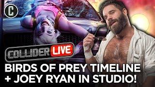 Birds of Prey Exists in Parallel Timeline + Joey Ryan in Studio! - Collider Live #279