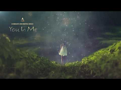 "Ghibran's Orchestra Series - ""You In Me"" (Hybrid Orchestral / Instrumental / Indie Soundtrack)"