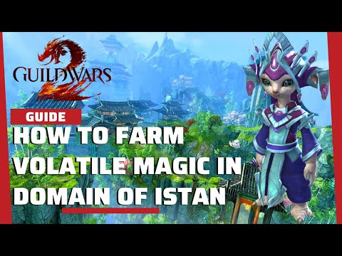 Guild Wars 2 || How To Farm Volatile Magic IN  DOMAIN OF ISTAN