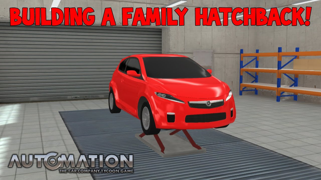 Family Hatchback Automation The Car Company Tycoon Game Youtube