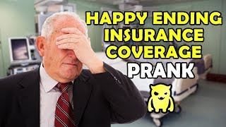 Happy Ending Insurance Coverage Prank - Ownage Pranks