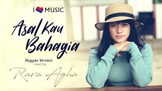 Asal Kau Bahagia - (Armada) Reggae Version cover by Rara Agha Mp3