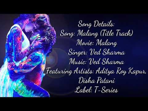 Song Details Song Malang Title Track Movie Malang Singer Ved Sharma Music Ved Sharma Featurin Youtube