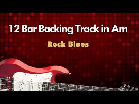 12 Bar Backing Track in Am  Rock Blues