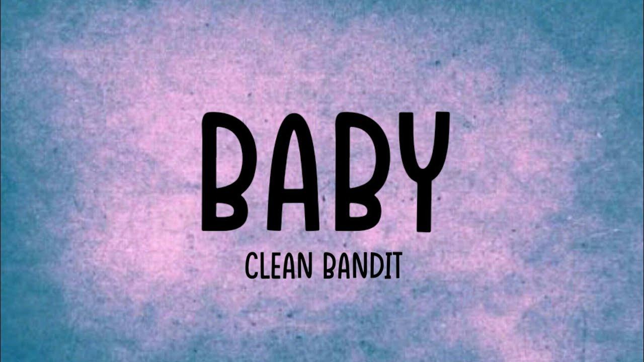 Clean Bandit - Baby Ft. Marina, Luis Fonsi [Lyrics Video ...