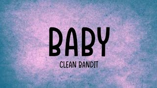 Clean Bandit - Baby Ft. Marina, Luis Fonsi [Lyrics Video]