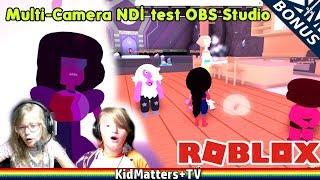 Multi-Camera NDI test OBS Studio. Roblox Steven Universe roleplay / Gameplay [KM+Bonus S02E97]