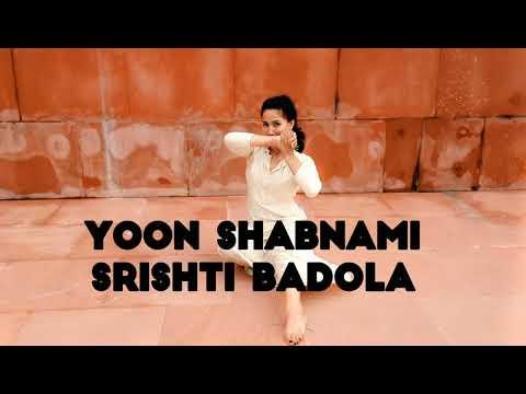 Yoon Shabnami || Dance cover || Srishti Badola || Saawariya