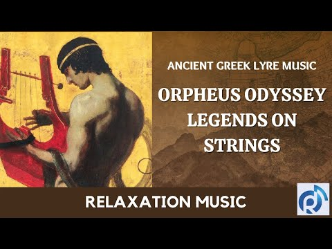 Orpheus Odyssey - Legends on Strings   Meditation & Relaxation Music