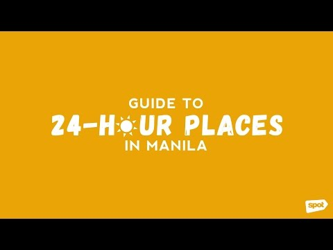 The SPOT.ph Guide to 24-Hour Places in Manila