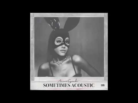 Ariana Grande Sometimes Acoustic
