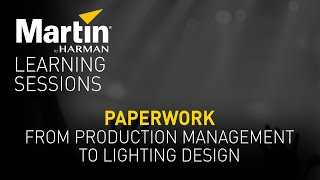 Martin Learning Sessions: Paperwork from Production Management to Lighting Design