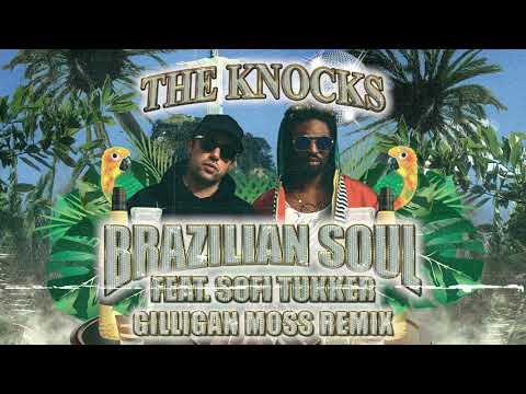 The Knocks - Brazilian Soul (feat. Sofi Tukker) [Gilligan Moss Remix]