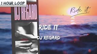 Regard - Ride it (1 HOUR LOOP)