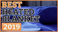 Best Heated Blankets 2019 – TOP 9 Heated Blanket