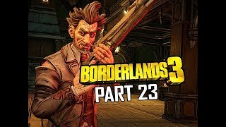 BORDERLANDS 3 Walkthrough Gameplay Part 23 (Let's Play Commentary)