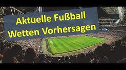 Aktuelle Fußball Wetten Vorhersagen