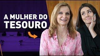 A MULHER DO TESOURO! Entrevista com Ana Paula Vescovi: Mandachuva do Tesouro Nacional!