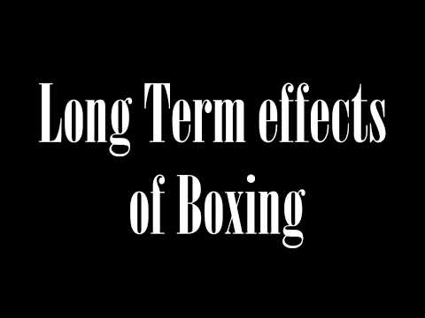 The Long Term Effects of Boxing
