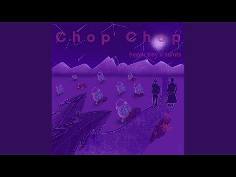 Hyper Trey x Saints - Chop Chop