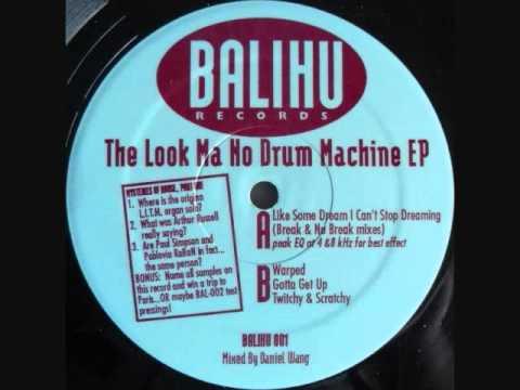 THE LOOK MA NO DRUM MACHINE EP - DANIEL WANG - WARPED