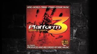 AFRO COSMIC - PLATFORM 3 (YAMANU & SAMOA) TRAILER 02