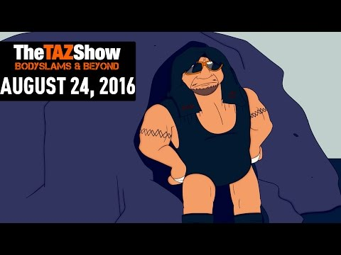 The Miz and Daniel Bryan, A Shoot? – The Taz Show (August 24, 2016)