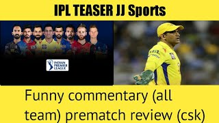 IPL FUNNY COMMENTARY (ALL TEAM )|PREMATCH REVIEW (CSK)|JJ Sports