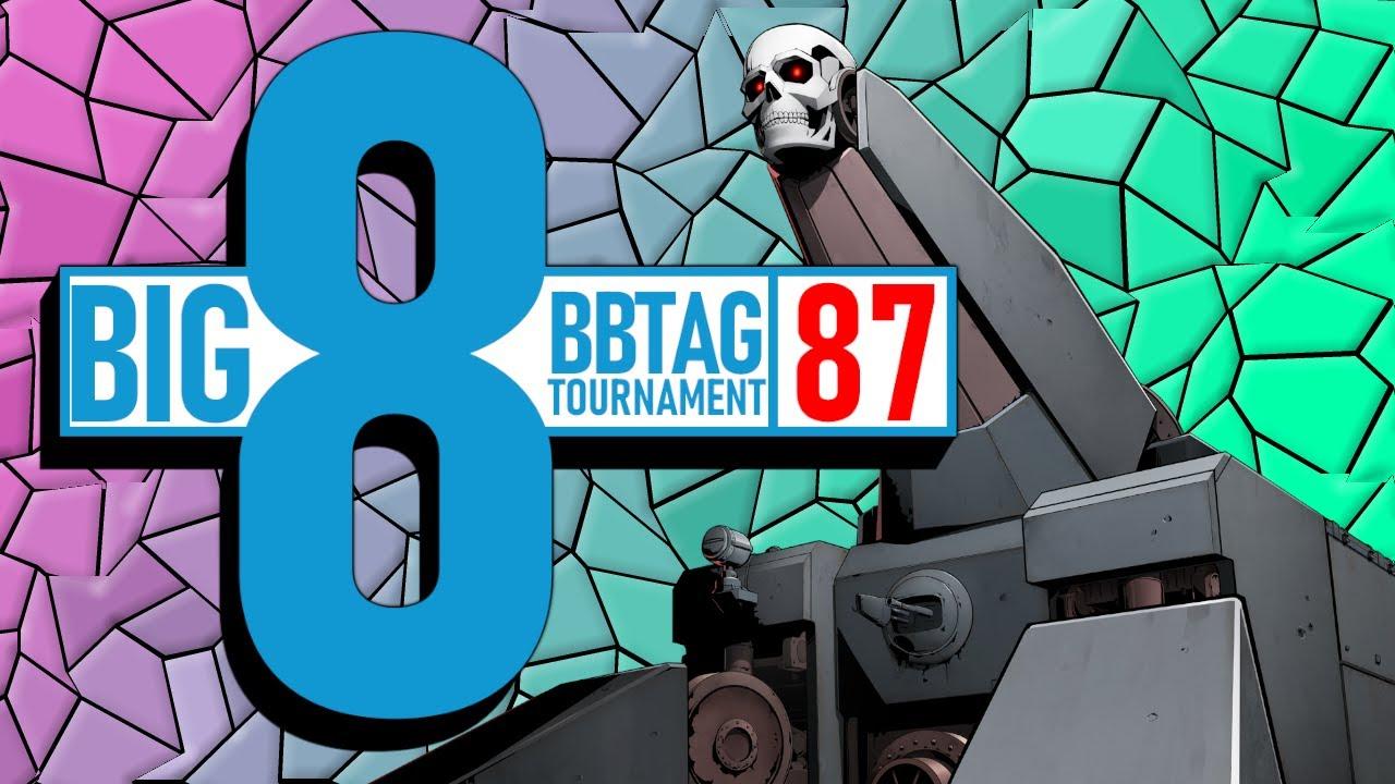 BlazBlue Cross Tag Battle 2.0 - BIG 8 Tournament 87