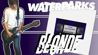 Waterparks - Blonde Guitar Cover (+Tabs)