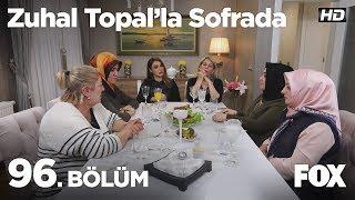 Zuhal Topal'la Sofrada 96. Bölüm
