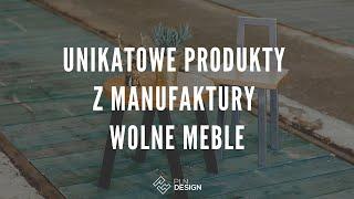 Unikatowe produkty z manufaktury Wolne Meble