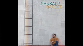 Sankalp - Qareeb ( Official Audio )