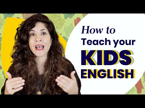 How to Teach Children English (when you are also an English learner)