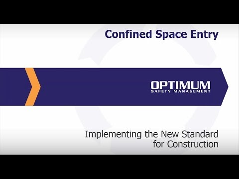 Implementing the New Confined Space Standard For Construction [OSHA Safety Management Webcast]