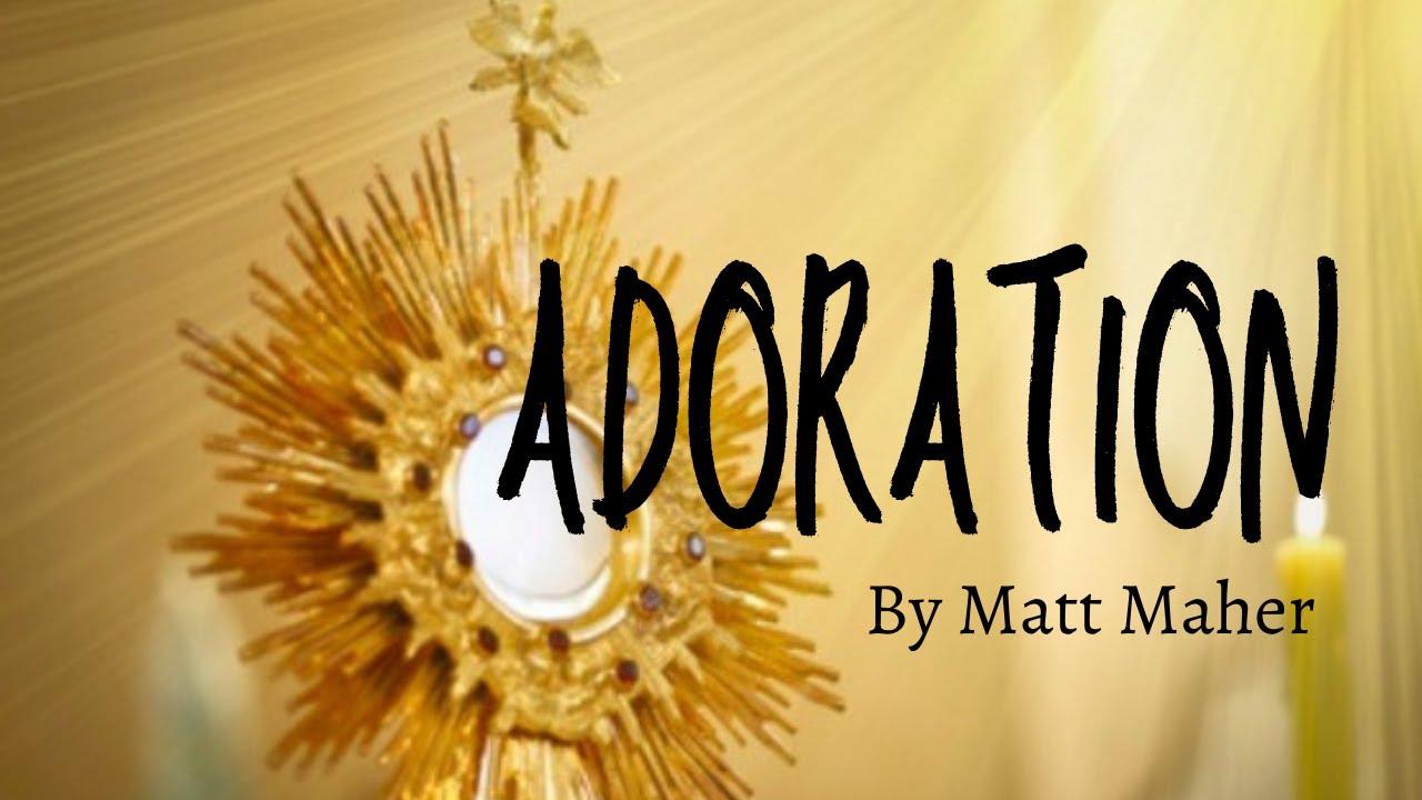 Adoration by Matt Maher Lyrics video - YouTube