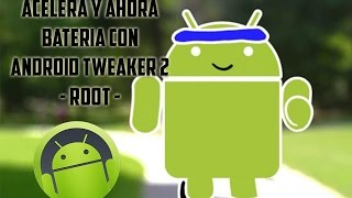 Android Tweaker 2 | La mejor Herramienta Root | AndroidTec