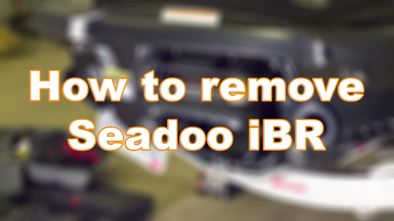 How to Remove the iBR on a Sea-Doo (on a RXPX 260)
