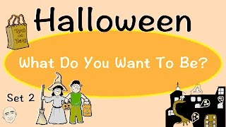 Halloween Vocabulary | Set 2 | What Do You Want To Be? | ESL | EFL