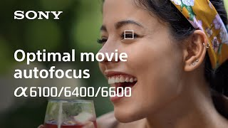 Sony | α | α6600/α6400/α6100 l Optimal movie autofocus