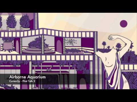 Airborne Aquarium - Curren$y - Pilot Talk 2