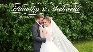 Timothy & Michaela 5-20-17   Wedding Video