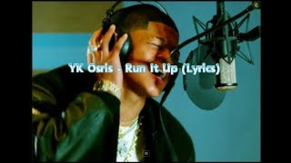 Gambar cover Yk Osiris - Run It Up ( lyrics )