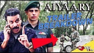 AIYAARY Trailer Breakdown | Think You Missed | Neeraj Pandey | Sidharth Malhotra | Manoj Bajpayee