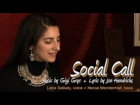 Social Call: music by Gigi Gryce, lyric by Jon Hendricks